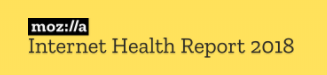 Mozilla Internet Health Report 2018